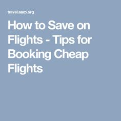 How to Save on Flights - Tips for Booking Cheap Flights
