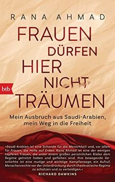 [Get Book] Frauen dürfen hier nicht träumen: Mein Ausbruch aus Saudi-Arabien, mein Weg in die Freiheit (German Edition) Author Rana Ahmad and Sarah Borufka, #KindleBargain #Bibliophile #LitFict #WhatToRead #GreatReads #Suspense #BookChat #BookstoreBingo #Bookshelves