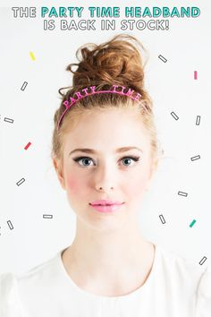 party time headbands are BACK!  woo. hoo.