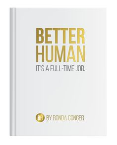 Better Human - It's a full time job.