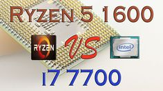 RYZEN 5 1600 vs i7 7700 - BENCHMARKS / GAMING TESTS REVIEW AND COMPARISO...