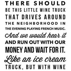 Wine Humor - A wine truck would be incredible.