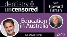 #Podcast 840: Dr. David Penn discusses clear aligners, #dental education in Australia, and more on Dentistry Uncensored