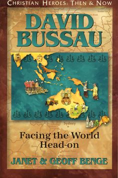 David Bussau: Facing the World Head-On by Janet & Geoff Benge