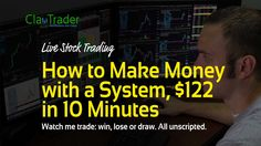 Live Day Trading - How to Make Money with a System, $122 in 10 Minutes