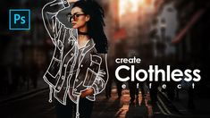 How to Create Clothless Effect / Invisible Jacket in Photoshop - Photosh...