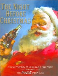 The Night Before Christmas: A Family Treasury of Songs, Poems and Stories: Featuring the Coca-Cola Santa Claus