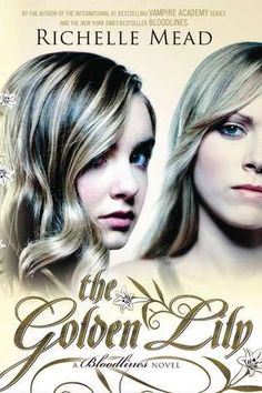 Bloodlines #2: The Golden Lily - 4 stars - YA Paranormal