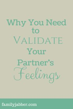 Validating your partners feelings