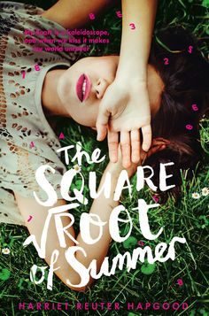 The Square Root of Summer by Harriet Reuter Hapgood: http://www.queenofteenfiction.co.uk/2016/05/review-square-root-of-summer-by-harriet.html