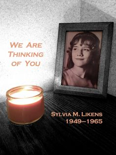 We Are Thinking of You (Sylvia Likens)