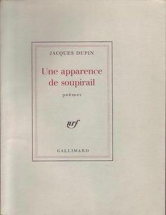 #littérature : Une apparence de soupirail de Jacques DUPIN. Gallimard, 10/11/1982 sur bouffant des papeteries de Condat, n° 555/1200. 101 pages brochées.