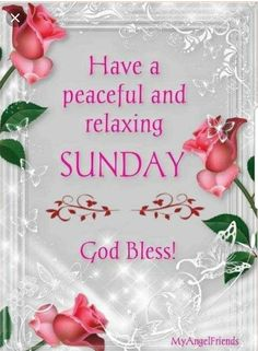 Have a peaceful and relaxing sunday, god bless sunday sunday quotes sunday blessings sunday images Blessed Sunday Morning, Blessed Sunday Quotes, Good Morning Sunday Images, Sunday Morning Quotes, Sunday Wishes, Have A Blessed Sunday, Sunday Quotes Funny, Morning Blessings, Morning Messages
