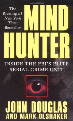 Mind Hunter: Inside the FBI's Elite Serial Crime Unit by John Douglas. Fascinating glimpse at the dawn of criminal profiling and a must-have reference book for crime writers. Good Books, Books To Read, My Books, Criminal Profiling, John Douglas, True Crime Books, Pocket Books, Love Book, Book Lists