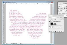 Type your fonts within a shape or larger letters with the help of Photoshop.