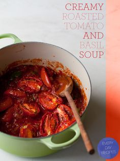 Roasted Tomato-Basil Soup ... I'll be making this very soon.  I've been roasting sliced Roma tomatoes with basil, olive oil & feta cheese for several weeks & they are marvelous.  Can't wait to make the soup1