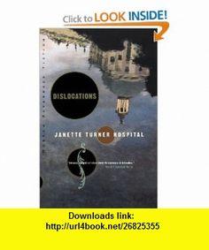 Dislocations Stories (Norton Paperback Fiction) (9780393306811) Janette Turner Hospital , ISBN-10: 039330681X  , ISBN-13: 978-0393306811 ,  , tutorials , pdf , ebook , torrent , downloads , rapidshare , filesonic , hotfile , megaupload , fileserve