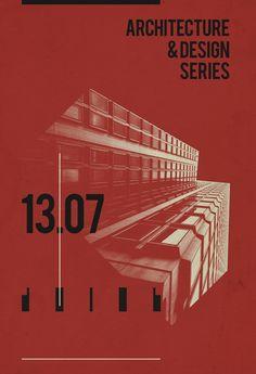 Architecture & Design Series 13.07 / Poster Design / Personal Project