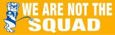 We Are Not The Squad Customer Decal