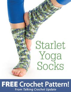 Starlet Yoga Socks Kit Download from Talking Crochet newsletter. Click on the photo to access the free pattern. Sign up for this free newsletter here: AnniesEmailUpdates.com.