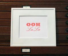 OOH LA LA Typography Print - super cute, but so easy to do!