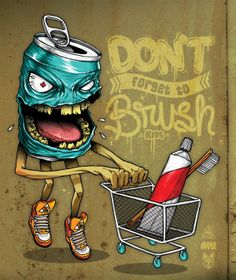 Don't Forget to Brush Kids! Illustrations by Wesley Eggebrecht.