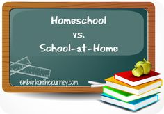 Homeschool vs. School-at-Home   homeschooling   embarkonthejourney.com