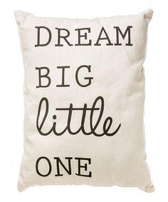 'Dream Big Little One' Throw Pillow | zulily
