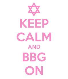 Keep Calm and BBG On  NTO #74