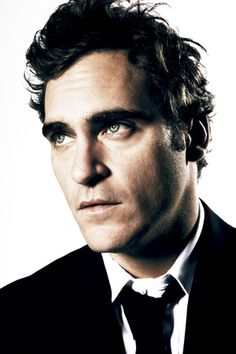Joaquin Phoenix... I've always loved him and I always will, even if he goes off the deep end from time to time :)