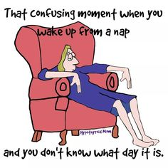 Oh my god! YES! Only for me its every morning :)  #naps #naptime #confused #confusedmums