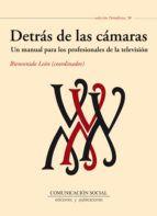 Título: Detrás de las cámaras : un manual para profesionales de la televisión / Autor: León, Bienvenido / Ubicación: Biblioteca FCCTP - USMP 1er. Piso / Código: 791.45 D