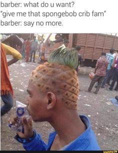 """give me that spongebob crib fam"" barber: say no more. Cartoon Jokes, Haha Funny, Funny Jokes, Hilarious, Spongebob, Bizarre Pictures, Funny Pictures Of People, Creepy Photos, Daily Memes"