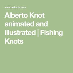 Alberto Knot animated and illustrated | Fishing Knots