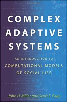 Read Now Complex Adaptive Systems: An Introduction to Computational Models of Social Life (Princeton Studies in Complexity Book Author John H. Free Books, Good Books, Books To Read, Political Science, Social Science, Self Organization, Game Theory, Most Popular Books, This Book
