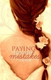 Paying for His Mistakes Watty Awards 2012 - Wattpad
