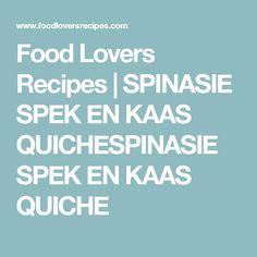 Food Lovers Recipes   SPINASIE SPEK EN KAAS QUICHESPINASIE SPEK EN KAAS QUICHE Feta, Banting, Veggie Recipes, Curry, Veggies, Cooking, Lovers, Kos, Projects