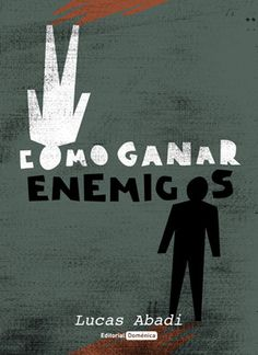 Poster for How to Win Enemies / Cómo ganar enemigos Lucas, a young lawyer meets the stunning, sexy Bárbara in a café.