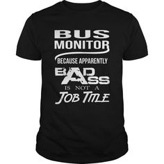 BUS MONITOR Because Apparently Badass Is Not A Job Title T-Shirts, Hoodies. GET IT ==► https://www.sunfrog.com/LifeStyle/BUS-MONITOR--BADASS-4-Black-Guys.html?id=41382