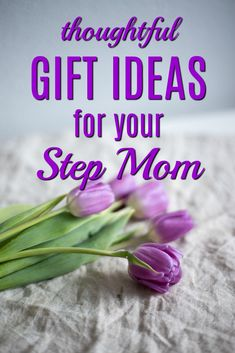 Thoughtful Gift Ideas For Step Mom