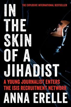 In the Skin of a Jihadist: A Young Journalist Enters the ISIS Recruitment Network by Anna Erelle http://www.amazon.com/dp/B00U1ZV8DW/ref=cm_sw_r_pi_dp_Ef2-wb005QPP4