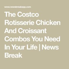 The Costco Rotisserie Chicken And Croissant Combos You Need In Your Life   News Break Costco Rotisserie Chicken, American Card, Delicious Sandwiches, Freshly Baked, Croissant, Watermelon, Chicken Recipes, Tasty, Lunch