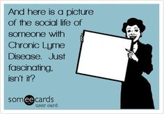 the social life of someone with chronic lyme disease