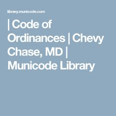 MunicodeNEXT, the industry's leading search application with over codes and growing! Self Defense Laws, Chevy Chase, Maryland, Coding, Programming
