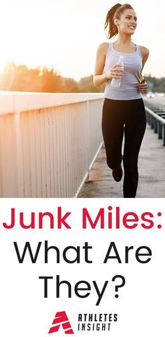 Junk Miles  What Are They Junk Miles: What Are They? Complete article on Junk Miles. Are they a benefit or a hindrance? Find out more at athletesinsight.com
