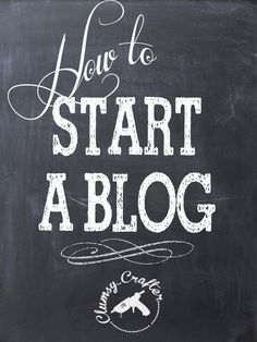 How to Start a Blog via Clumsy Crafter