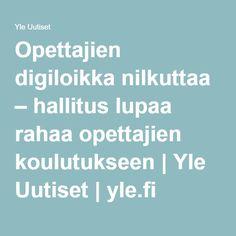 Opettajien digiloikka nilkuttaa – hallitus lupaa rahaa opettajien koulutukseen | Yle Uutiset | yle.fi