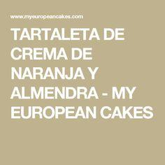 TARTALETA DE CREMA DE NARANJA Y ALMENDRA - MY EUROPEAN CAKES