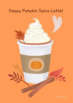 The Pumpkin Spice Latte from Little Paper Farm, illustrated by Noël ILL greeting cards at http://www.zazzle.com/littlepaperfarm Art prints and mugs available at https://society6.com/noelillart