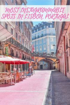 This is a guide to the most instagrammable and photogenic spots in Lisbon, Portugal. Lisbon is full of little gems that will keep you snapping away! #lisbon #lisbonportugal #portugal #lisboa #pinkstreet